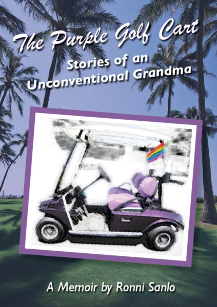 The Purple Golf Cart: Stories of an  Unconventional Grandma